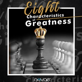 8 Characteristics of Greatness